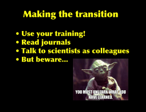 Scientists have advantages and disadvantages when they become freelance writers. You must unlearn some of what you have learned.